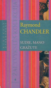 Raymond Chandler – Sudie, mano gražute